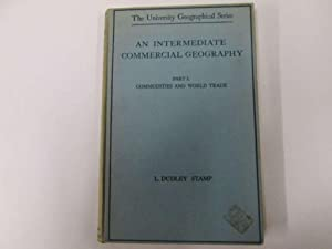 An intermediate commercial geography - Part I: Stamp, L. Dudley