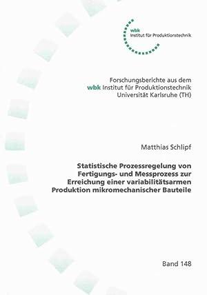 Statistische Prozessregelung von Fertigungs- und Messprozess zur Erreichung einer ...