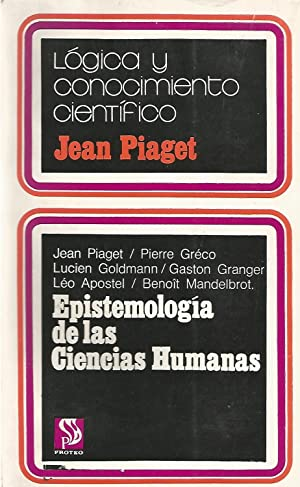 LÓGICA Y CONOCIMIENTO CIENTÍFICO, VI : EPISTEMOLOGÍA: Piaget, Jean (director)