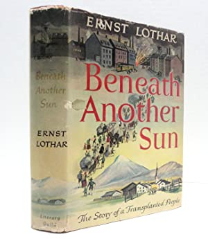 Beneath Another Sun: The Story of a: LOTHAR, ERNST