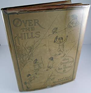 Over the Hills, A Collection of Juvenile: WAUGH, Miss Ida