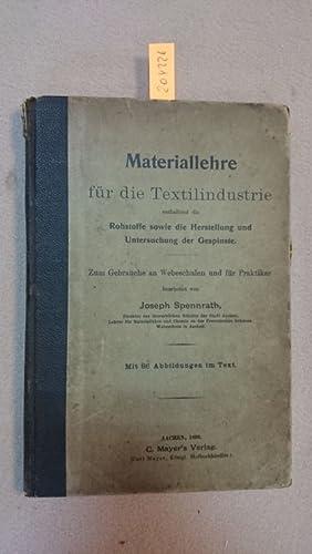 Materiallehre für die Textilindustrie enthaltend die Rohstoffe sowie die Herstellung und ...