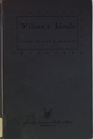 Wilsons Ideals.: Padover, Saul K.