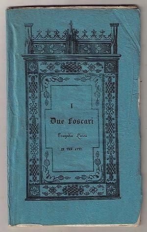 I due foscari. Tragedia lirica in tre: VERDI Giuseppe (Musica)