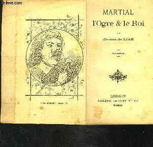 MARTIAL L OGRE ET LE ROI: DE LIAS JEANNE