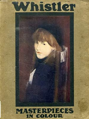 WHISTLER (MASTERPIECES IN COLOUR): MARTIN WOOD T.