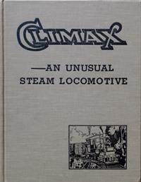 CLIMAX - AN UNUSUAL STEAM LOCOMOTIVE: TABER THOMAS T