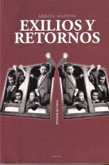 EXILIOS Y RETORNOS: MATEOS, ABDON,