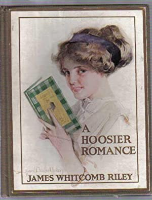 A Hoosier Romance: Riley, James Whitcomb,
