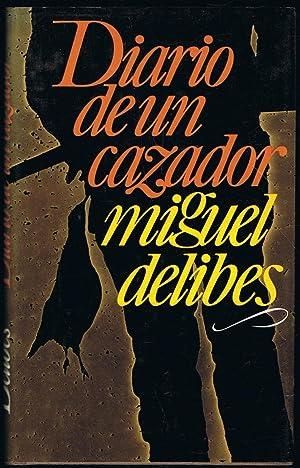 DIARIO DE UN CAZADOR.: Delibes. Miguel,