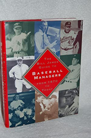 The Bill James Guide to Baseball Managers From 1870 to Today
