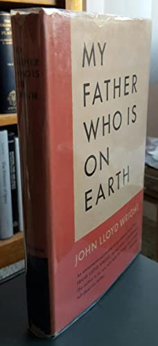 My Father Who Is On Earth.: WRIGHT, John Lloyd: