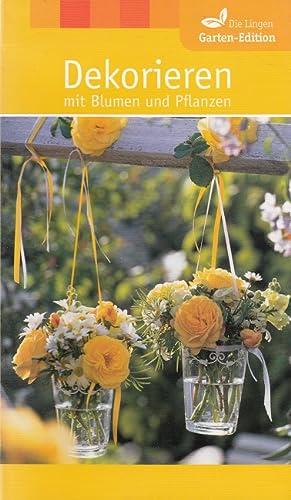 Dekorieren mit Blumen und Pflanzen : [mit: James, Christiane und