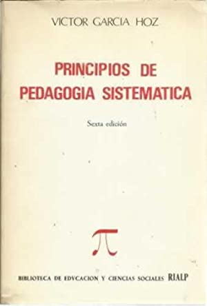 Principios de pedagogía sistematica: García Hoz, Víctor