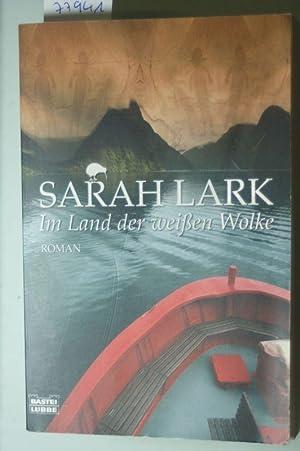 Im Land der weißen Wolke: Roman: Lark, Sarah: