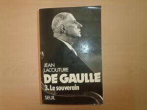 De Gaulle, tome 3 : Le Souverain: Lacouture, Jean