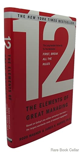 12 The Elements of Great Managing: Wagner, Rodd & Ph.D. James K. Harter