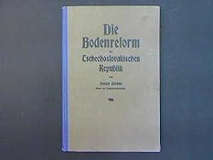 Die Bodenreform der Tschechoslovakischen Republik.: Wiehen, Joseph: