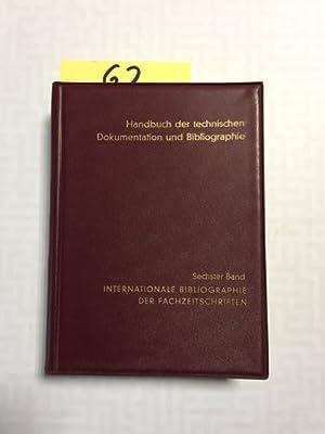 Handbuch der technischen Dokumentation und Bibliographie - Band 6: Internationale Bibliographie der...