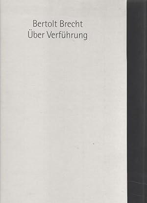 Über Verführung: Brecht, Bertolt