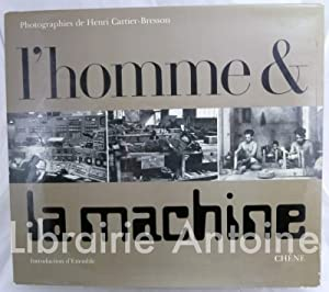 L'homme et la machine. Introduction d'Etiemble.: CARTIER-BRESSON (Henri).