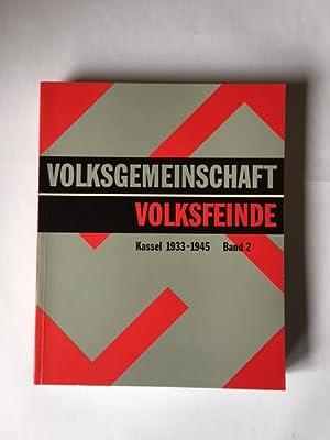 Volksgemeinschaft und Volksfeinde - Kassel 1933-1945, Band 2: Studien: Frenz, Wilhelm, Jörg Kammler...