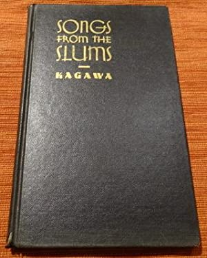 Songs From the Slums.: Kagawa, Toyohiko. Interpretation