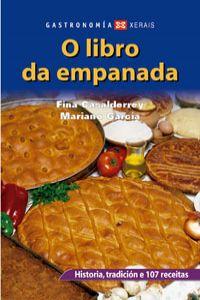 O libro da empanada Historia, tradición e 107 receitas: Casalderrey, Fina/García, Mariano