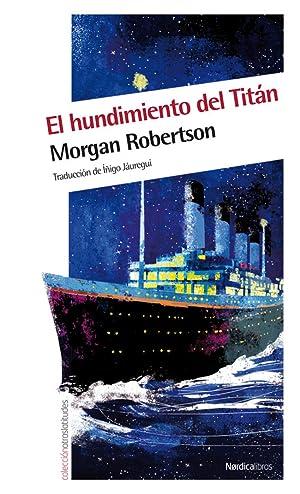 Hundimiento del Titán, El Futilidad o el: Robertson, Morgan