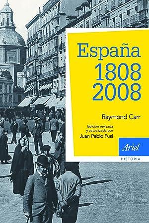 España: 1808-2008 3ª edición actualizada: Raymond Carr