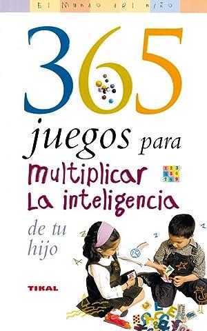365 Juegos para multiplicar la inteligencia de tu hijo: Weaver, Mary