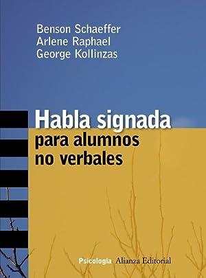 Habla signada para alumnos no verbales: Schaeffer, Benson/Raphael, Arlene/Kollinzas, George