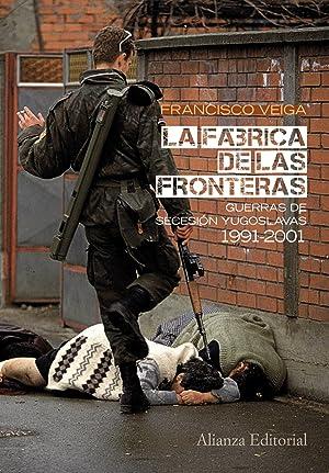 La fábrica de las fronteras Guerras de: Veiga Rodríguez, Francisco
