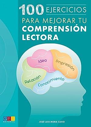 100 ejercicios para mejorar tu comprensión lectora: Mora Cano, Jose Luis