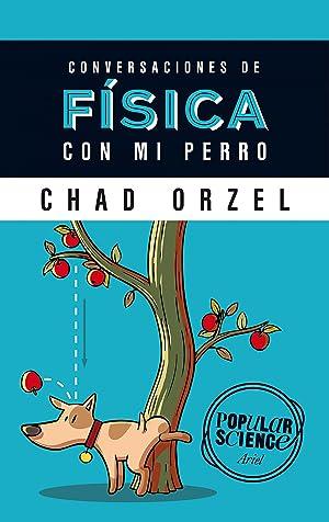 Conversaciones de física con mi perro: Orzel, Chad