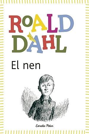 El nen (inclou recurs digital): Dahl, Roald