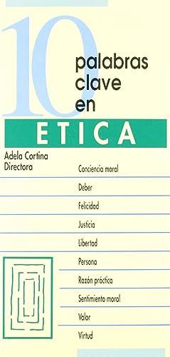 10 palabras clave en etica.(10 palabras clave): Cortina Orts, Adela