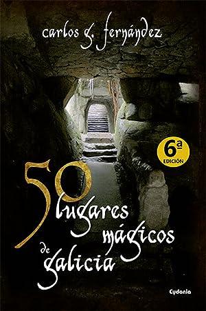 50 lugares mágicos de Galicia: Carlos G, Férnandez