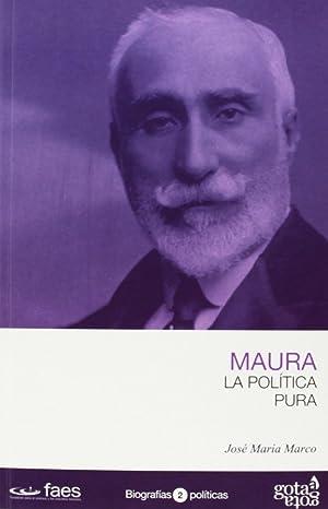 Maura, la política pura: Marco, José María.