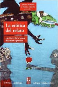 La erotica del relato: Nespolo, Jimena/Nespolo, Matias
