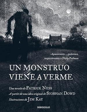 Un monstruo viene a verme Basada en una idea original de Siobhan Dowd: Ness, Patrick