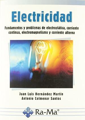 Electricidad: fund.y probl.electrostaticos.: Hernandez Martin, J.L./Colmenar Santos, A.