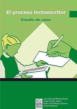 El proceso lectoescritor. estudio de casos: Moreno Manso,J.M./Suarez MuÑoz,A.