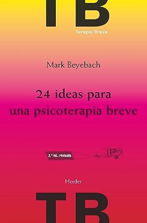 24 ideas para una psicoterapia breve: Beyebach, Mark