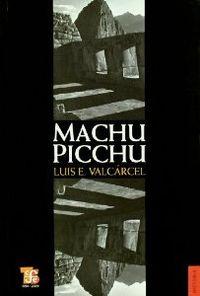 Machu Picchu: Valcarcel, Luis E.
