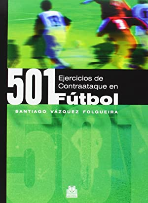 501 ejercicios de contraataque en futbol: Vazquez Folgueira, Santiago