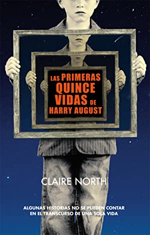 Las primeras quince vidas de Harry August: North, Claire