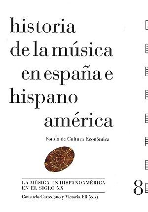 história de la música en españa e hispano américa.(8) la música en hipanoamérica en el s.xx: vv.aa.