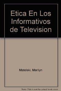 Etica informativos television: Matelski
