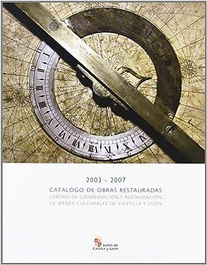 Catalogo obras restauradas 2003-2007: Alonso Benito, Jose Luis